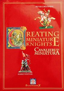 Creating Miniature Knights Cavalieri in Miniatura Peter Greenhill Mario Venturi