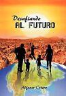 Desafiando Al Futuro by Alfonso Cotero (Hardback, 2011)