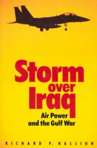 Storm-Over-Iraq-Air-Power-and-the-Gulf-War-by-Richard-P-Hallion-Paperback