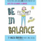 Be in Balance a Simple Introduction to The Alexander Technique 9781907798344