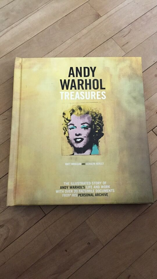 Andy Warhol Treasures, Matt Wrbican and Geralyn Huxley,