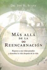 Más Allá de la Reencarnación : Regrese a Sus Vidas Pasadas y Descubra la Vida...