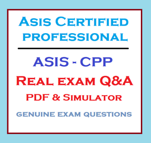 ASIS Certified Protection Professional Test ASIS-CPP exam questions /& simulator