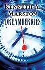 Dreamberries 9781629071992 by Kenneth a Marston Paperback