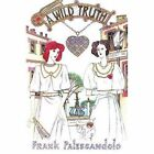 A Wild Truth by Frank Palescandolo (Paperback / softback, 2002)