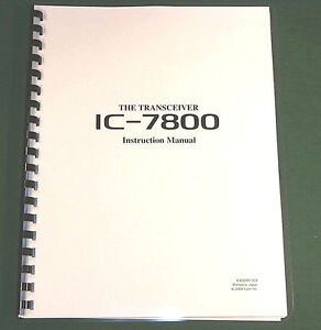 Icom IC-7800 Instruction Manual Premium Card Stock Covers /& 32 LB Paper!