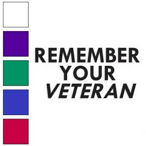 Remember Your Veteran Decal Sticker Choose Pattern Size #1806