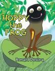 Hoppy the Frog by Ronald Destra (Paperback / softback, 2012)