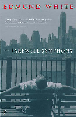 1 of 1 - The Farewell Symphony By Edmund White