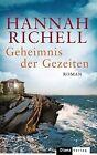 Richell, H: Geheimnis der Gezeiten von Hannah Richell (2013, Gebundene Ausgabe)