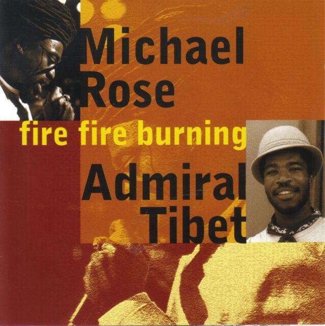 Michael Rose Admiral Tibet - Fire Fire Burning CD 2002