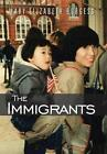 The Immigrants by Mary Elizabeth Burgess (Hardback, 2013)