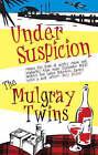 Under Suspicion by The Mulgray Twins (Hardback, 2008)