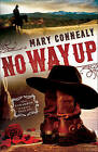 No Way Up by Mary Connealy (Paperback / softback, 2016)