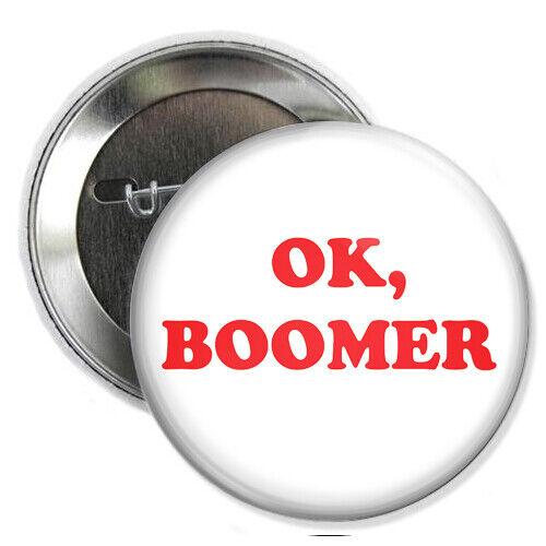 BOOMER BUTTON OK meme funny badge pin