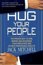 Hug Your People: The Proven Way to Hire, Inspire, and Recognize Your Employees a