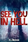 See You in Hell by Anne Becker (Paperback, 2015)