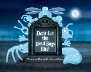 Don-039-t-Let-the-Dead-Bugs-Bite-by-Stephen-Zmina-2015-Hardcover-signed-copy