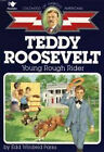 Teddy Roosevelt, Young Rough Rider by Edd Winfield Parks (Paperback, 1989)