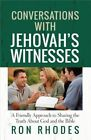 Conversations with Jehovah's Witnesses: A Friendly Approach to Sharing the Truth About God and the Bible by Ron Rhodes (Paperback, 2014)