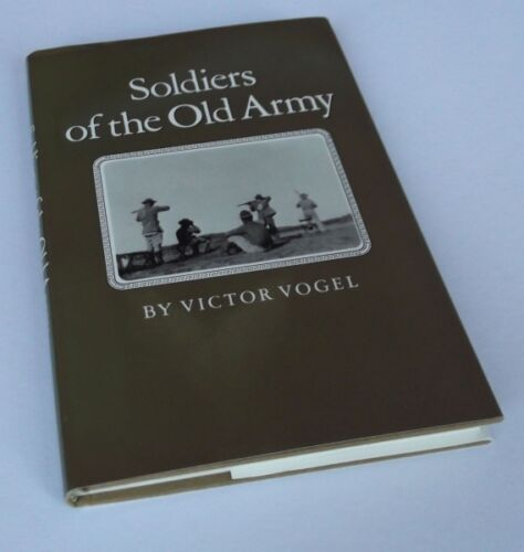 1 of 1 - Victor Vogel: SOLDIERS OF THE OLD ARMY  1st Edition Hardcover