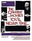 Greatest Movies You'll Never See by Simon Braund (Paperback, 2013)