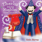 Tiberius and the Magician by Keith Harvey (Paperback, 2008)