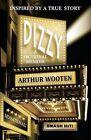 Dizzy: A Fictional Memoir by Arthur Wooten (Paperback / softback, 2012)