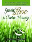 Growing Love in Christian Marriage Third Edition - Pastor's Manual by Jane P Ives, S Clifton Ives (Paperback / softback, 2013)