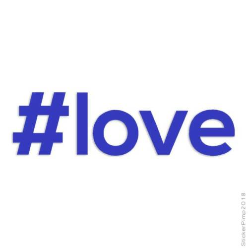 Hashtag Love # Decal Sticker Choose Color Size #1551