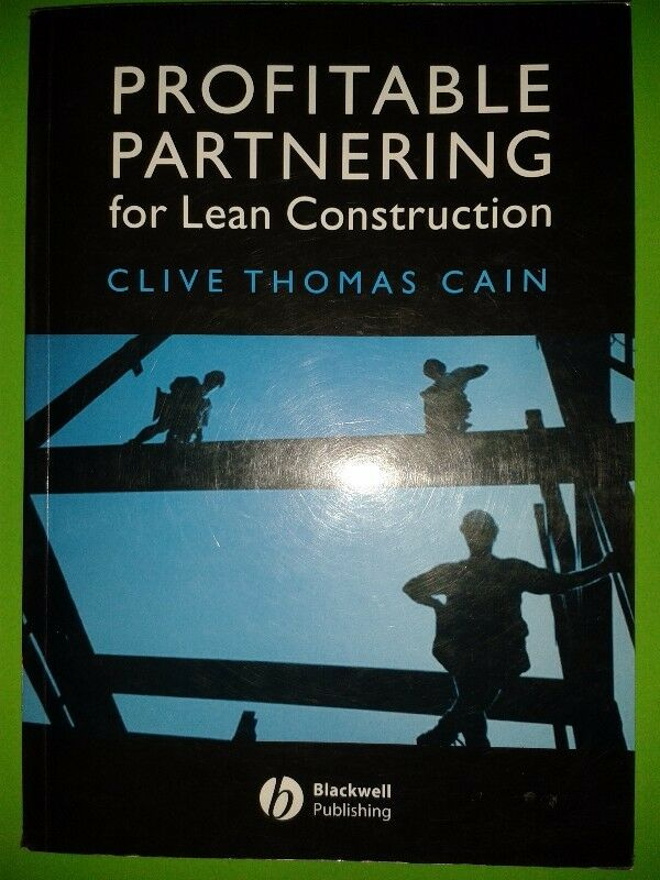 Profitable Partnering for Lean Construction - Clive Thomas Cain.
