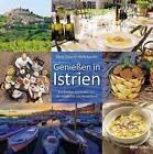 Genießen in Istrien von Silvia Trippolt-Maderbacher (2016, Gebundene Ausgabe)