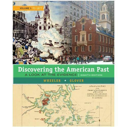 Discovering the American Past Volume 1 To 1877 by William Bruce Wheeler (auth...