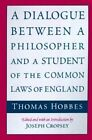 A Dialogue Between a Philosopher and a Student of the Common Laws of England by Thomas Hobbes (Paperback, 1997)