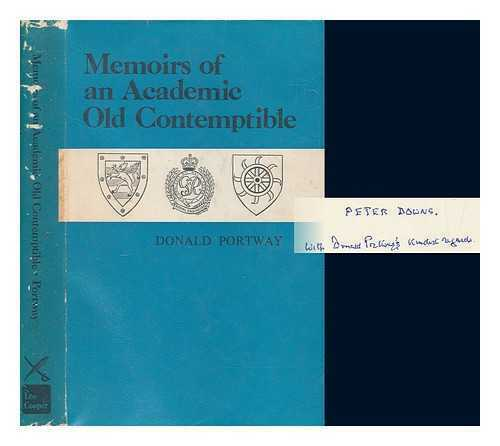 Memoirs of an academic Old Contemptible / Colonel Donald Portway