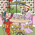 My Days With Nonna 9781434318893 by Amanda Blanda Book