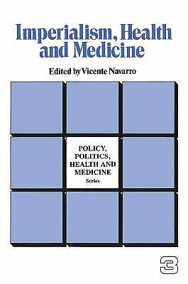 Imperialism, Health, and Medicine Paperback Vicente Navarro