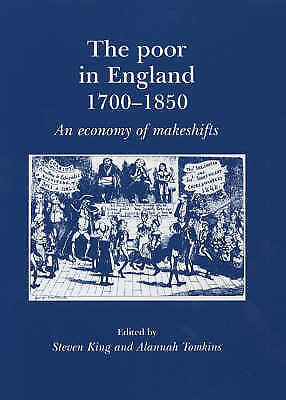 The Poor in England, 1700-1900: An Economy of Makeshifts by