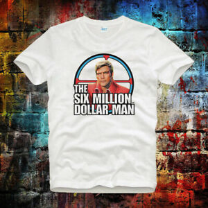 The Six Million Dollar Man Steve Austin Tee Top Unisex Ladies T Shirt B49 Ebay
