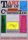 The Art of Construction: Projects and Principles for Beginning Engineers and Architects by Mario Salvadori (Paperback, 1990)