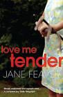 Love Me Tender by Jane Feaver (Paperback, 2010)