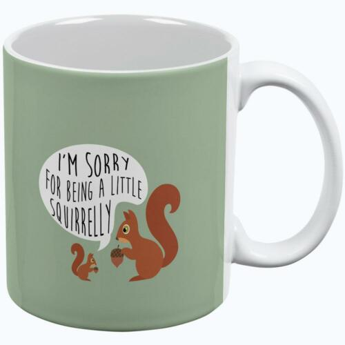 Autumn I/'m Sorry for Being a Little Squirrelly Squirrel All Over Coffee Mug