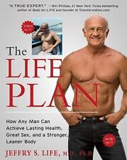 The Life Plan: How Any Man Can Achieve Lasting Health, Great Sex, and a Stronger