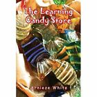 The Learning Candy Store by Arnieze White (Paperback / softback, 2014)