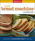Betty Crocker's Best Bread Machine Cookbook by Betty Crocker (Hardback, 1999)