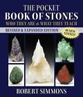 The Pocket Book of Stones: Who They are and What They Teach by Robert Simmons (Paperback, 2015)