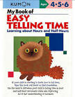 My Book of Easy Telling Time: Learning About Hours and Half-hours by Kumon (Paperback, 2009)