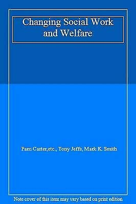 Changing Social Work and Welfare by Carter, Et