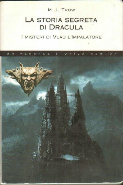 LA STORIA SEGRETA DI DRACULA. I misteri di Vlad l'imperatore M. Trow 1° ed. 2005