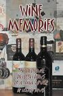 Wine Memories: The Personal Recollections of a Wine Lover by Lenard Davis (Paperback / softback, 2012)